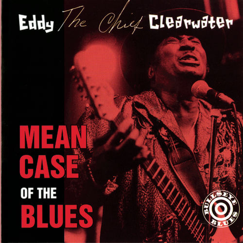 Mean Case Of The Blues by Eddy Clearwater