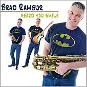 Heard You Smile by Brad Rambur