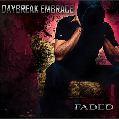 Faded by Daybreak Embrace
