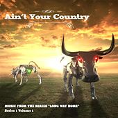 Ain't Your Country, Vol. 1 (Music from the Series