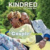 A Couple Friends by Kindred The Family Soul