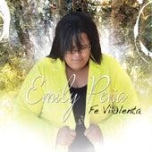 Fe Violenta by Emily Peña