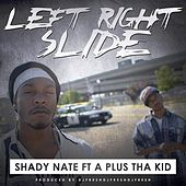 Left Right Slide (feat. A Plus Tha Kid) - Single by Shady Nate