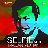 Selfie With Madan Mohan by Various Artists
