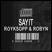 Sayit by Röyksopp
