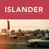 Violence & Destruction by Islander