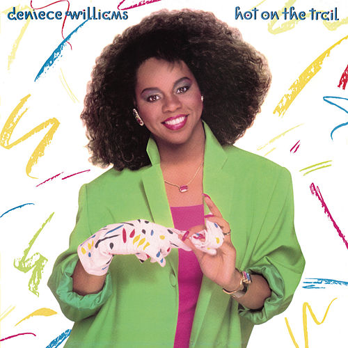 Hot on the Trail (Bonus Track Version) by Deniece Williams