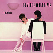 I'm So Proud (Bonus Track Version) by Deniece Williams