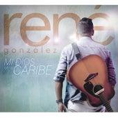 Mi Dios en el Caribe by René González