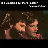 Between Friends by The Brothers Four