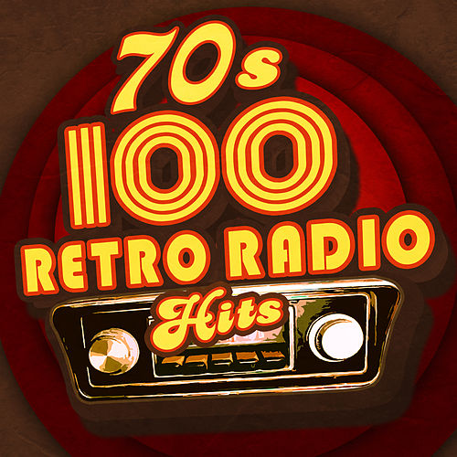 '70s - 100 Retro Radio Hits by Various Artists