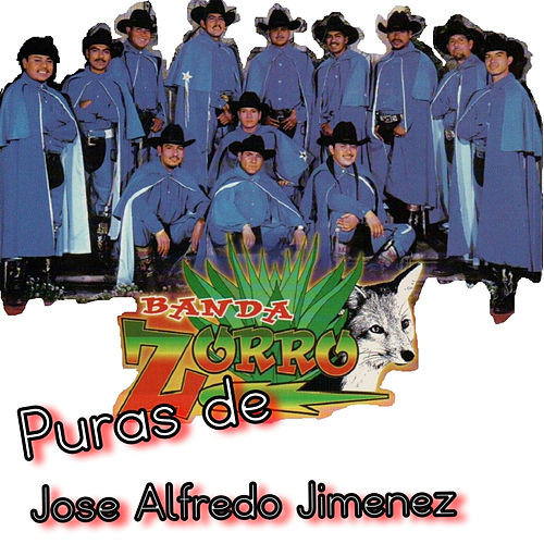 Puras de Jose Alfredo Jimenez by Banda Zorro