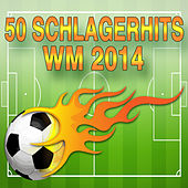 50 Schlagerhits -  WM 2014 by Various Artists