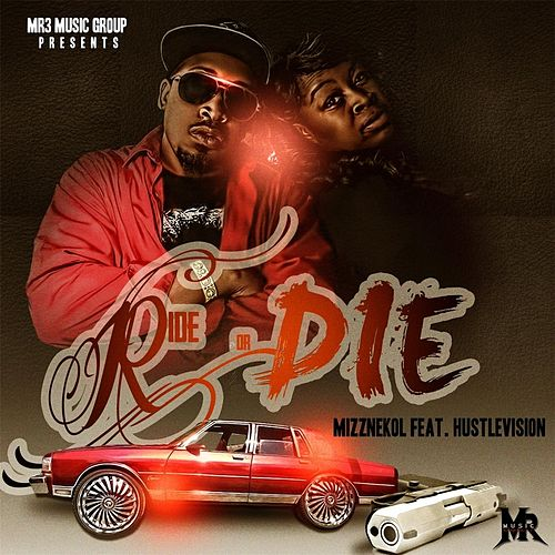 Ride or Die (feat. Hustlevision) by Mizznekol