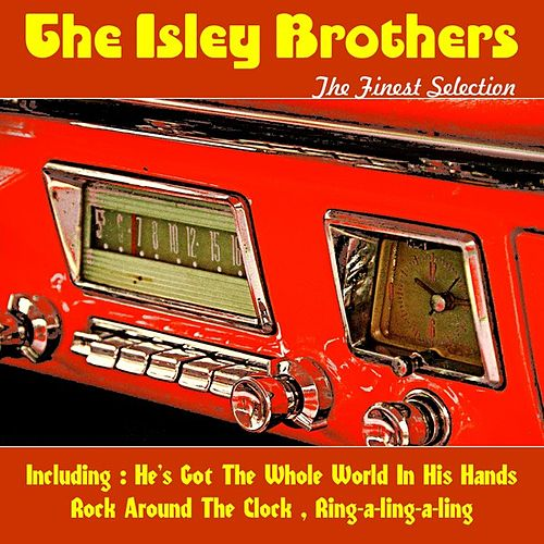 The Isley Brothers, the Finest Selection by The Isley Brothers
