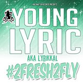 #2fresh2fly by Young Lyric