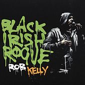Black Irish Rogue by Rob Kelly