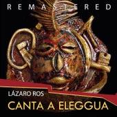 Canta a Eleggua by Lázaro Ros