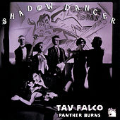 Shadow Dancer by Tav Falco's Panther Burns