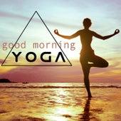Good Morning Yoga - Morning Yoga Songs and Yoga Meditation Music by Relaxation Meditation Yoga Music