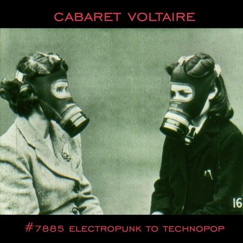 #7885 (Electropunk to Technopop 1978-1985) von Cabaret Voltaire