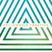 Running to Follow by Fellowship Creative