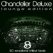 Chandelier Deluxe, Vol. 8 (Sensational Chillout Beats) by Various Artists