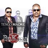 Tengo Madre by Los Buknas De Culiacan
