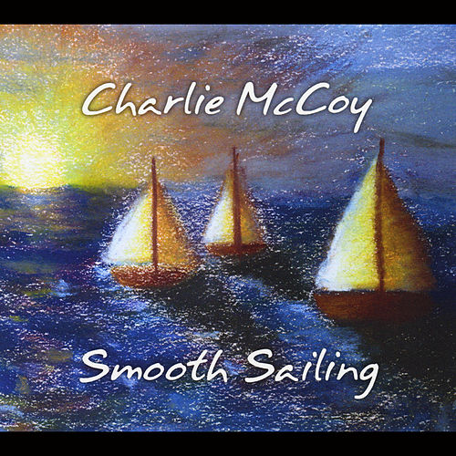 Smooth Sailing by Charlie  McCoy