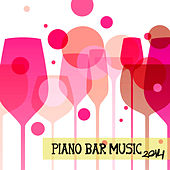Piano Bar Music 2014 by Piano Bar Music Specialists