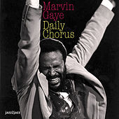 Daily Chorus by Marvin Gaye