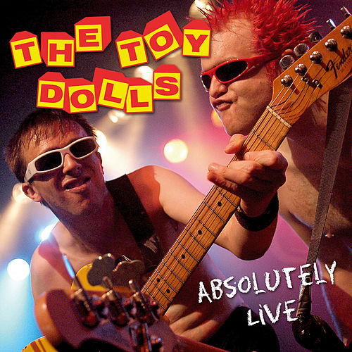 Absolutely Live (Remastered) by Toy Dolls