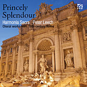 Princely Splendour: Choral Works from 18th-Century Rome von Harmonia Sacra