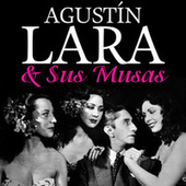 Agustín Lara & Sus Musas by Various Artists