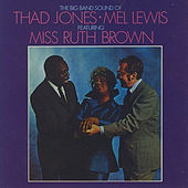 The Big Band Sound of Thad Jones, Mel Lewis, Featuring Miss Ruth Brown by Mel Lewis