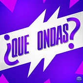 Que Ondas by Various Artists