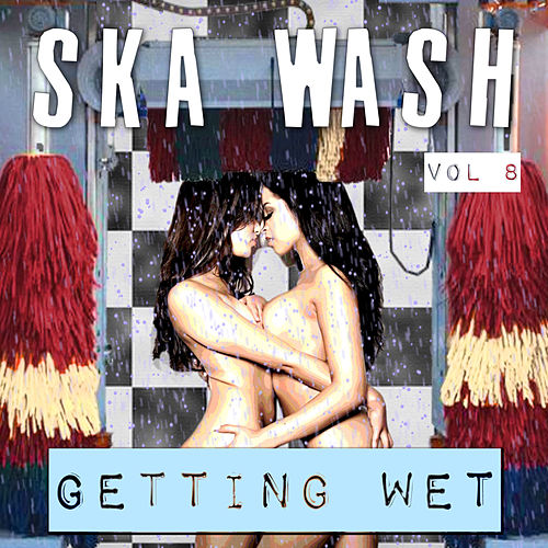 Ska Wash, Getting Wet, Vol. 8 by Various Artists