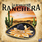 La Revolucion Ranchera by Various Artists