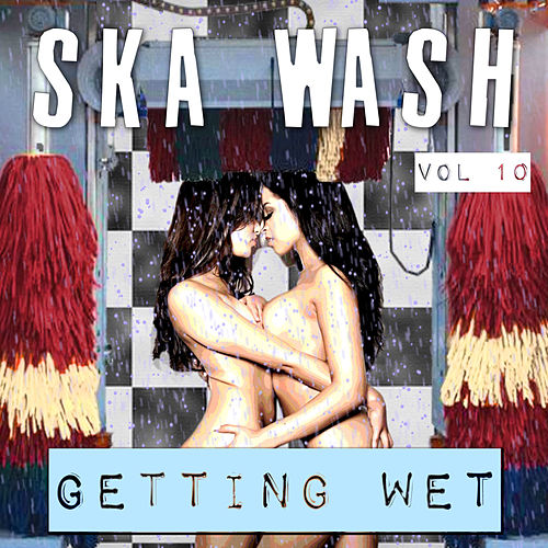 Ska Wash, Getting Wet, Vol. 10 by Various Artists