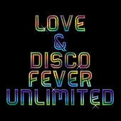 Love & Disco Fever Unlimited (70's & 80's) by Love