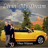 Livin My Dream by Vince Watson
