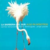 Algo pa Nosotros by La Barbería Del Sur