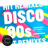 Disco 80's Hit Remixes by Various Artists