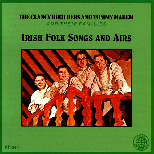 Irish Folk Songs And Airs by The Clancy Brothers