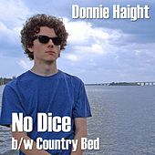 No Dice / Country Bed by Donnie Haight