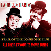 Trail Of The Lonesome Pine by Laurel & Hardy