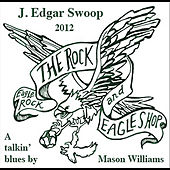 J. Edgar Swoop by Mason Williams