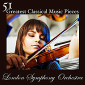 51 Greatest Classical Music Pieces by London Symphony Orchestra