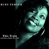 This Train (Ash Howes Radio Mix 2009) by Ruby Turner