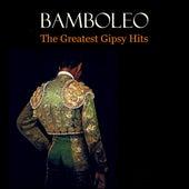 Bamboleo: The Greatest Gipsy Hits by Various Artists